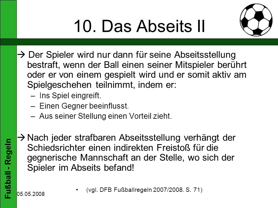 (vgl. DFB Fußballregeln 2007/2008. S. 71)