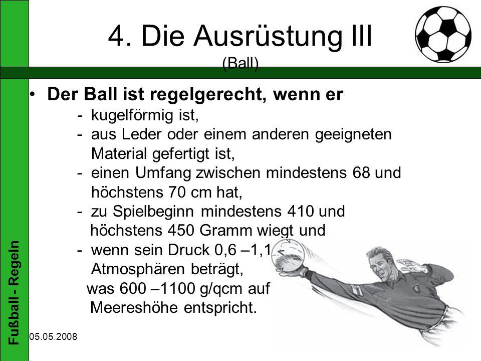 4. Die Ausrüstung III (Ball)