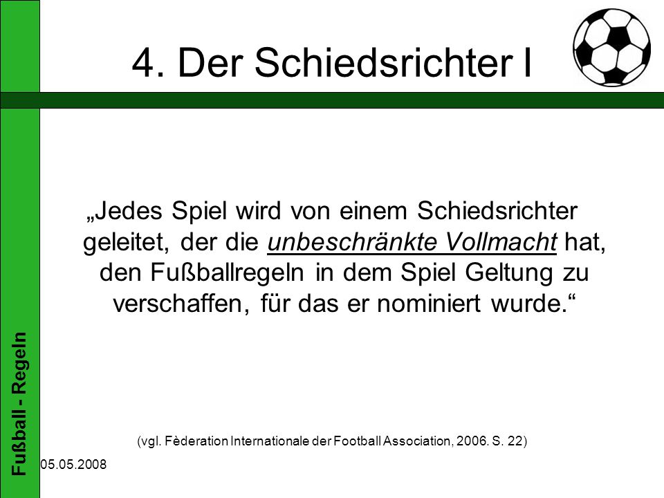 (vgl. Fèderation Internationale der Football Association, 2006. S. 22)