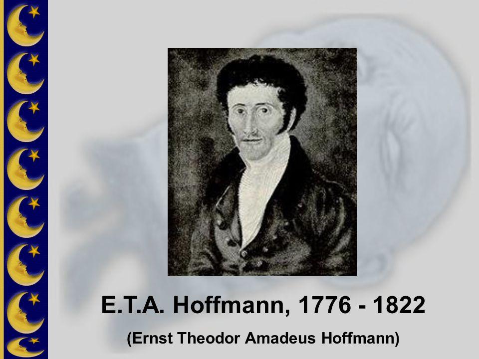 (Ernst Theodor Amadeus Hoffmann)