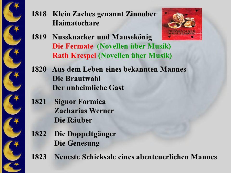 1818 Klein Zaches genannt Zinnober Haimatochare