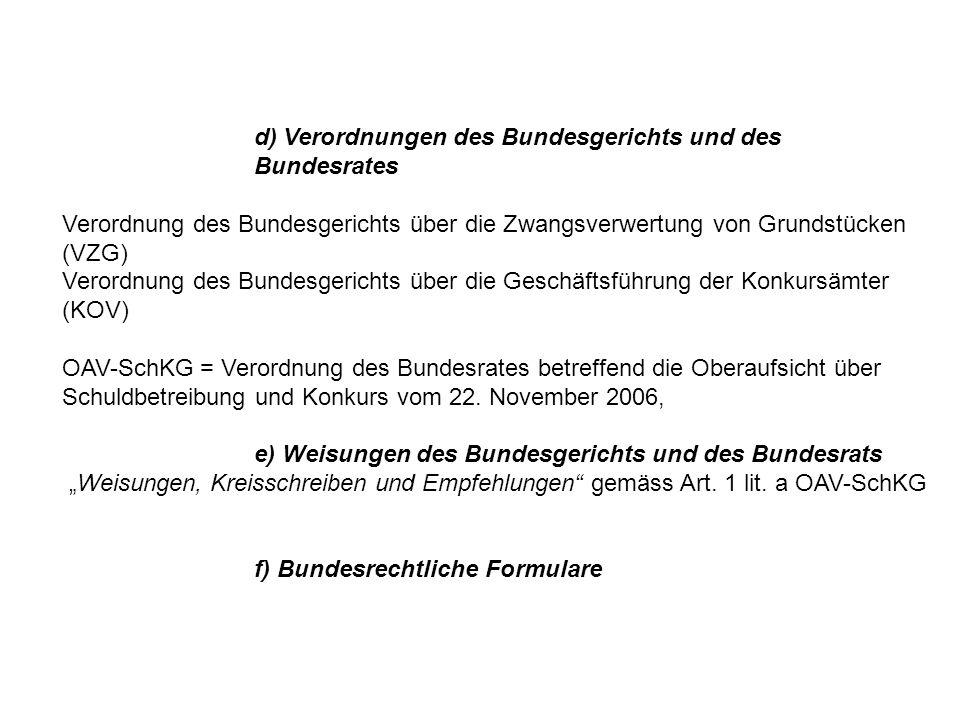 d) Verordnungen des Bundesgerichts und des Bundesrates
