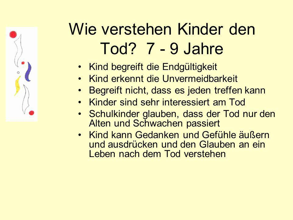 Wie verstehen Kinder den Tod 7 - 9 Jahre