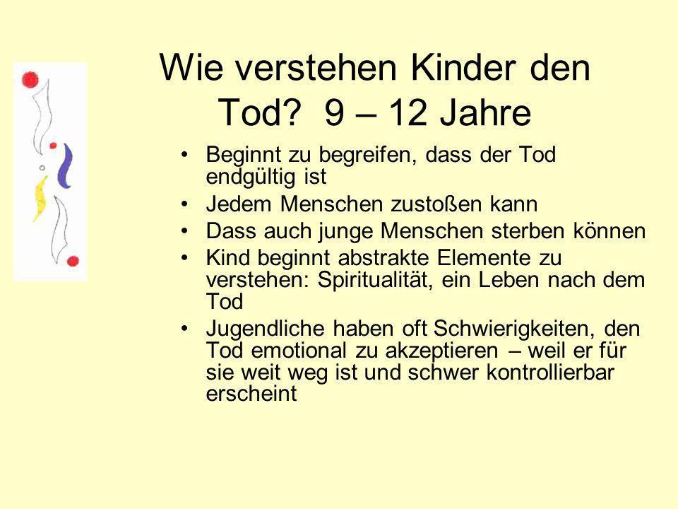 Wie verstehen Kinder den Tod 9 – 12 Jahre