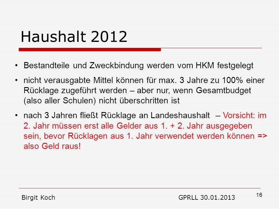 Haushalt 2012 Bestandteile und Zweckbindung werden vom HKM festgelegt