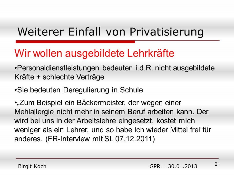 Weiterer Einfall von Privatisierung