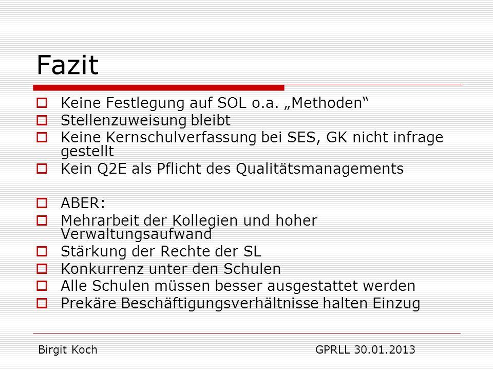 """Fazit Keine Festlegung auf SOL o.a. """"Methoden Stellenzuweisung bleibt"""