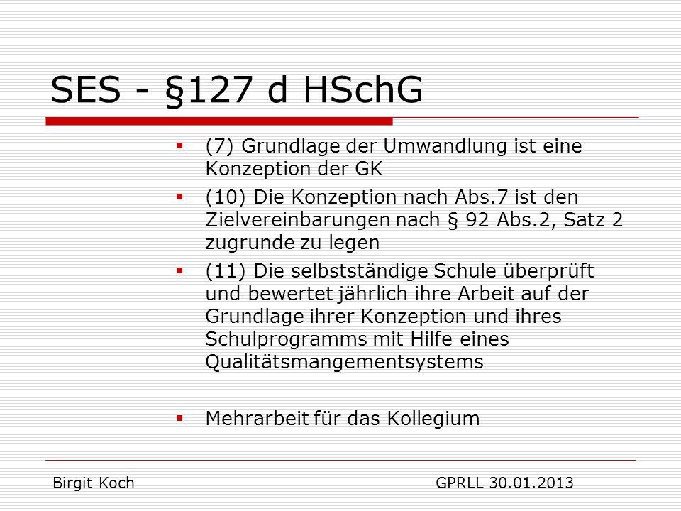SES - §127 d HSchG (7) Grundlage der Umwandlung ist eine Konzeption der GK.