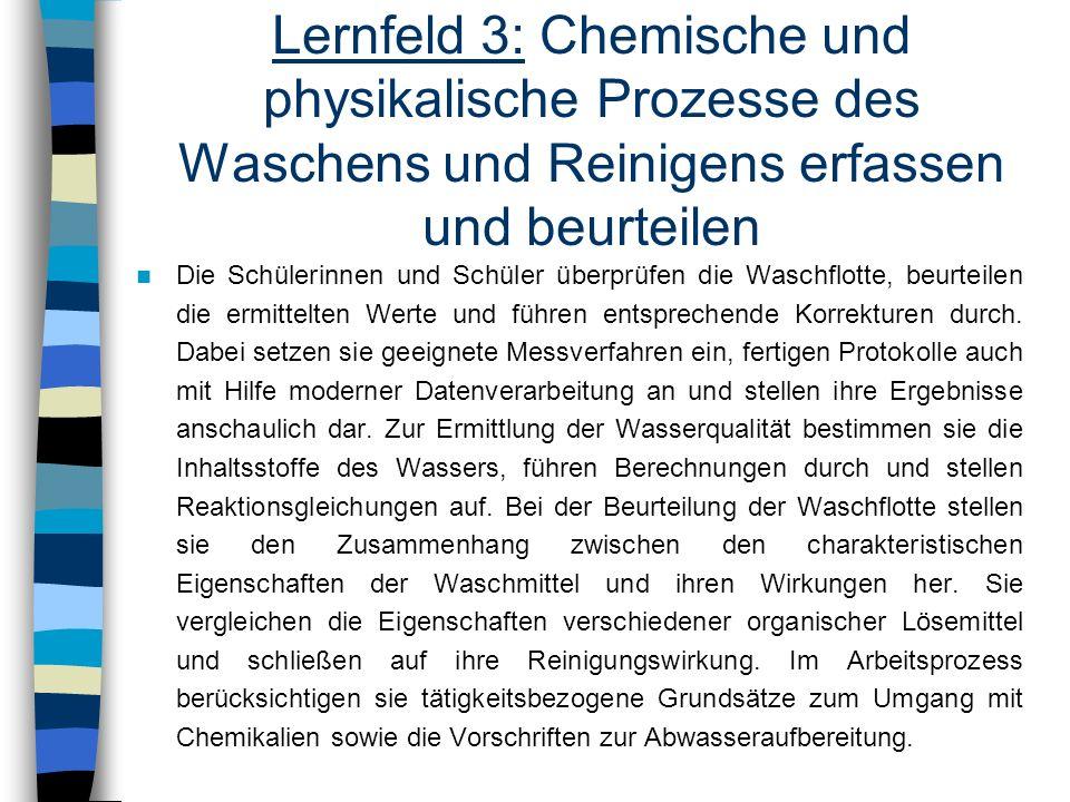 Lernfeld 3: Chemische und physikalische Prozesse des Waschens und Reinigens erfassen und beurteilen