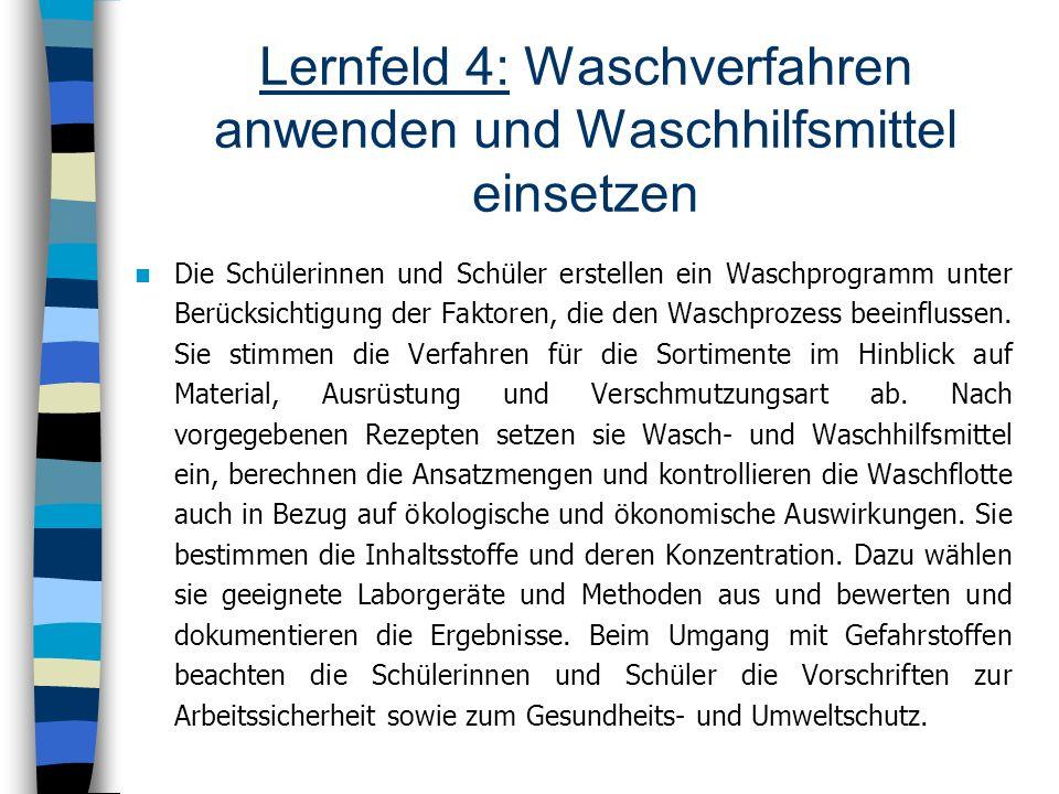 Lernfeld 4: Waschverfahren anwenden und Waschhilfsmittel einsetzen