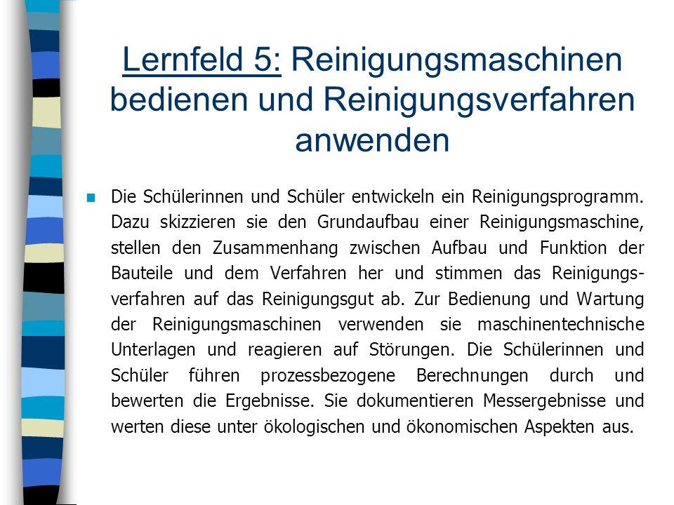 Lernfeld 5: Reinigungsmaschinen bedienen und Reinigungsverfahren anwenden