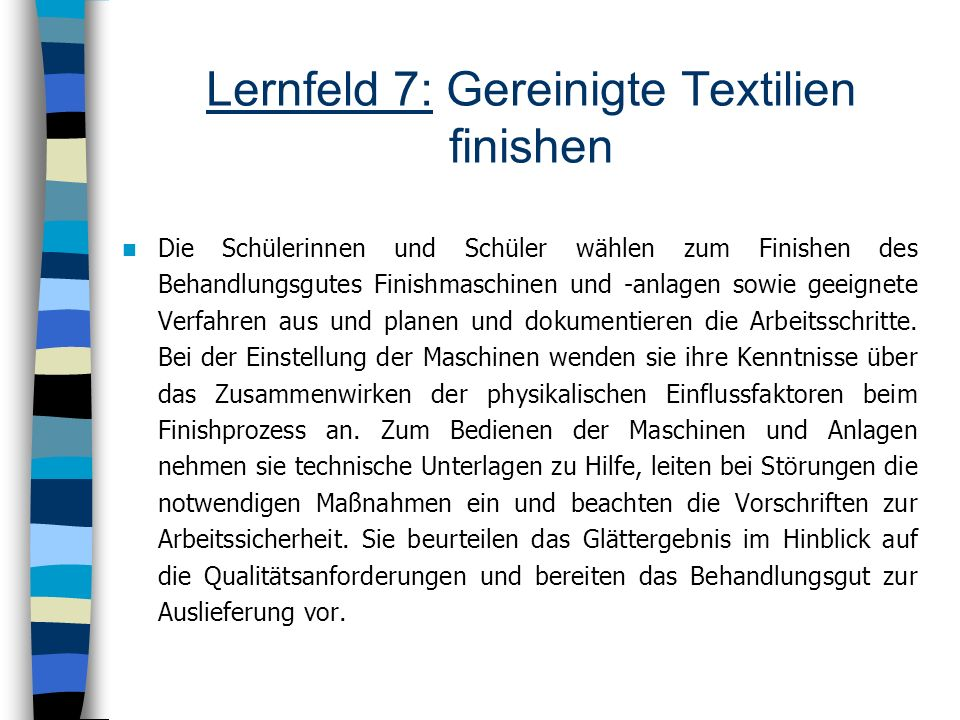 Lernfeld 7: Gereinigte Textilien finishen