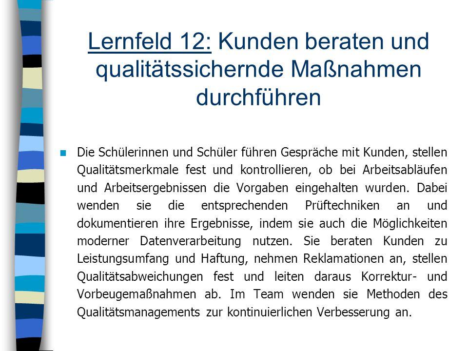 Lernfeld 12: Kunden beraten und qualitätssichernde Maßnahmen durchführen