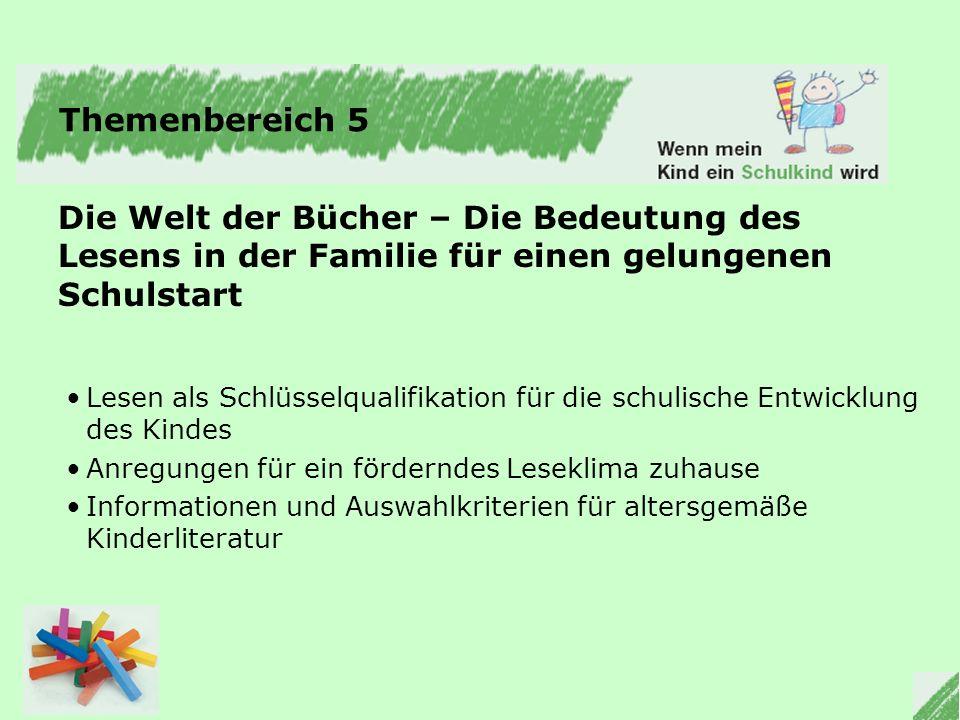 Themenbereich 5 Die Welt der Bücher – Die Bedeutung des Lesens in der Familie für einen gelungenen Schulstart.