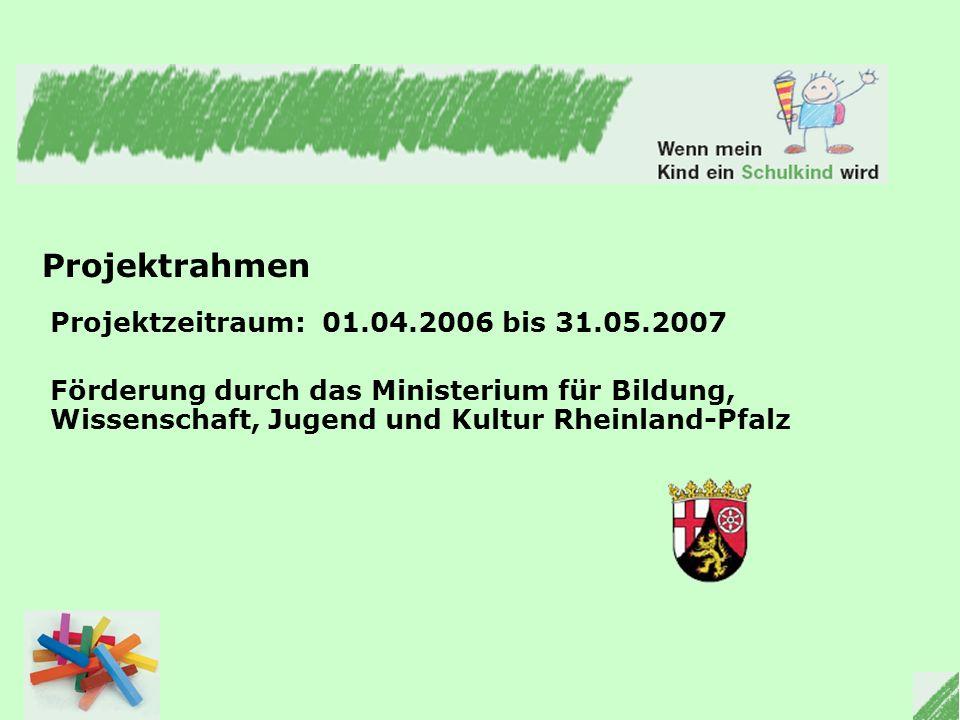 Projektrahmen Projektzeitraum: 01.04.2006 bis 31.05.2007
