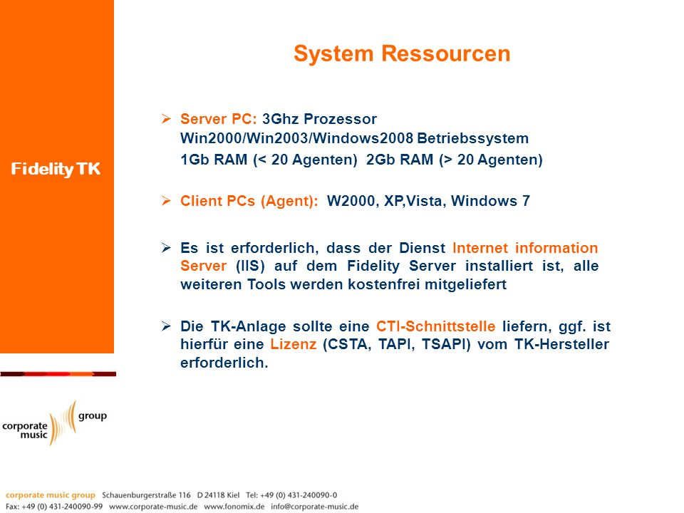 System Ressourcen Server PC: 3Ghz Prozessor