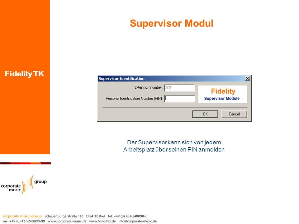 Supervisor Modul Der Supervisor kann sich von jedem Arbeitsplatz über seinen PIN anmelden