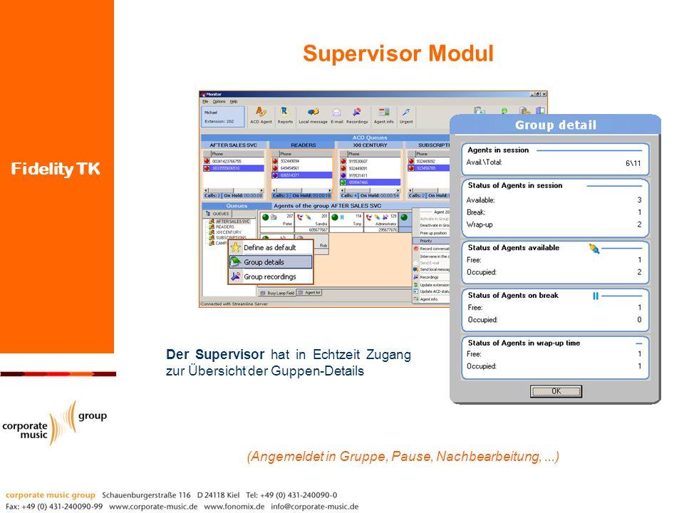 Supervisor Modul (Angemeldet in Gruppe, Pause, Nachbearbeitung, ...) Der Supervisor hat in Echtzeit Zugang zur Übersicht der Guppen-Details.