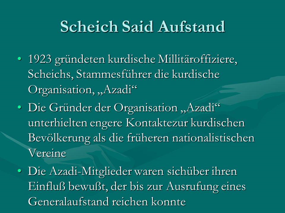"""Scheich Said Aufstand 1923 gründeten kurdische Millitäroffiziere, Scheichs, Stammesführer die kurdische Organisation, """"Azadi"""