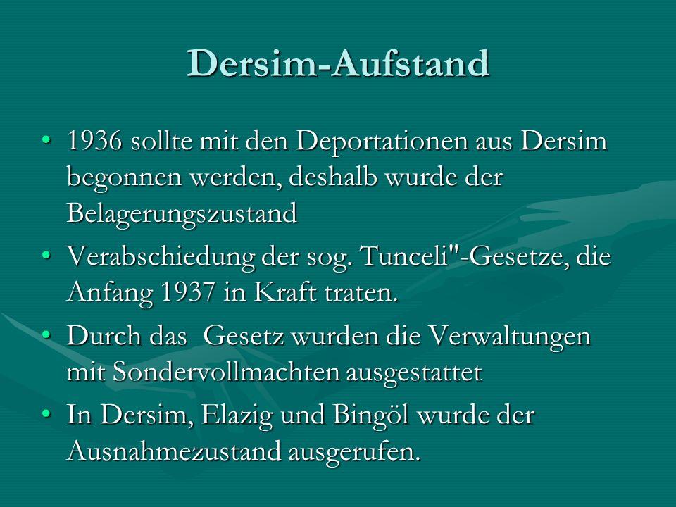 Dersim-Aufstand 1936 sollte mit den Deportationen aus Dersim begonnen werden, deshalb wurde der Belagerungszustand.