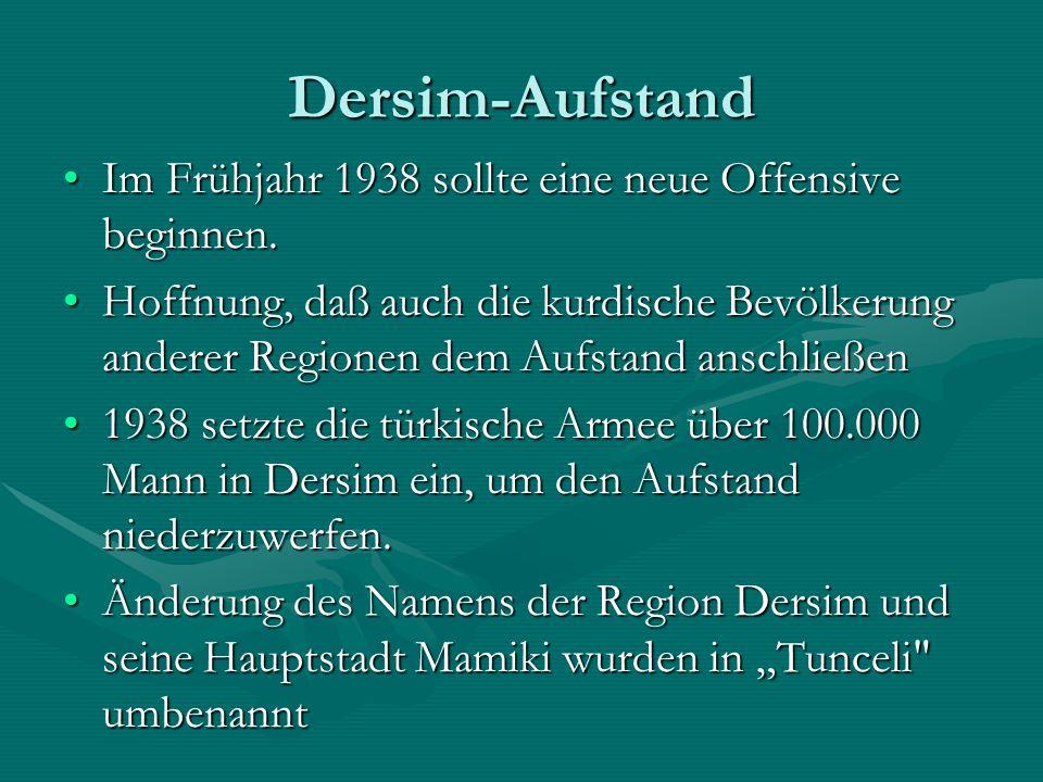Dersim-Aufstand Im Frühjahr 1938 sollte eine neue Offensive beginnen.