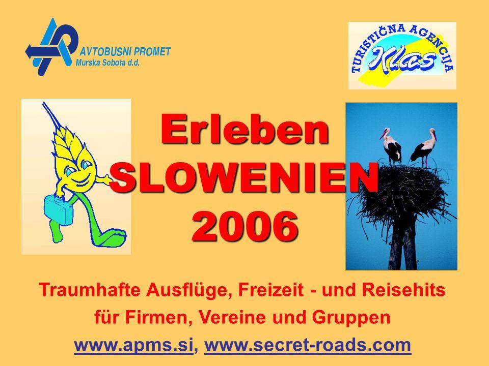 Erleben SLOWENIEN 2006 Traumhafte Ausflüge, Freizeit - und Reisehits