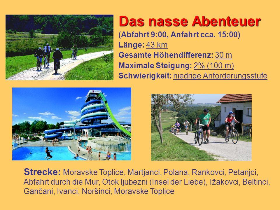 Das nasse Abenteuer (Abfahrt 9:00, Anfahrt cca. 15:00) Länge: 43 km. Gesamte Höhendifferenz: 30 m.