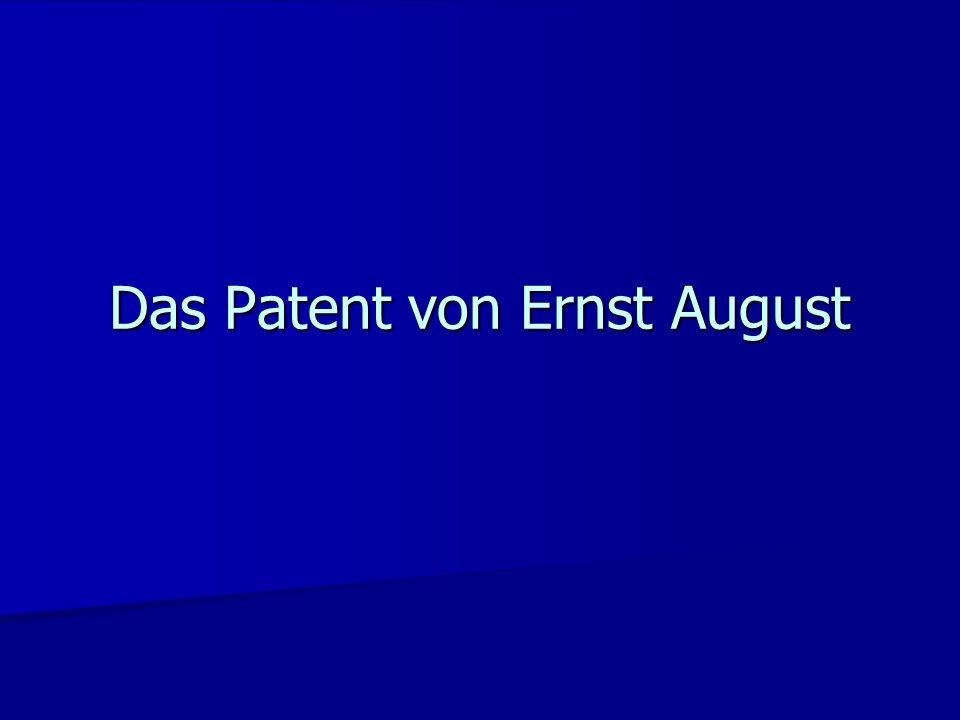 Das Patent von Ernst August