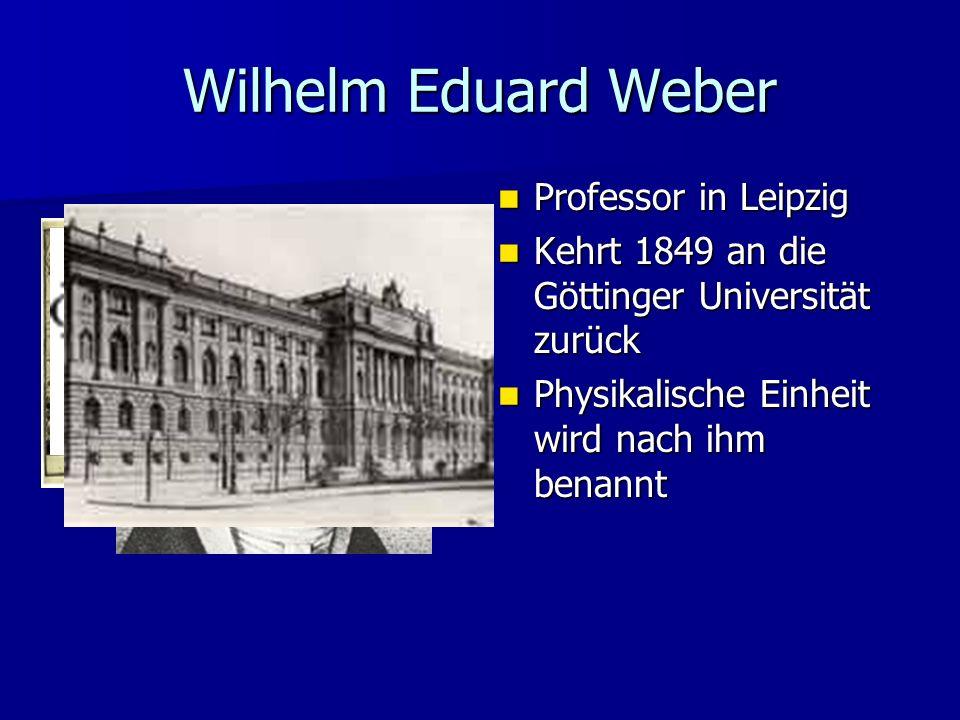 Wilhelm Eduard Weber Professor in Leipzig