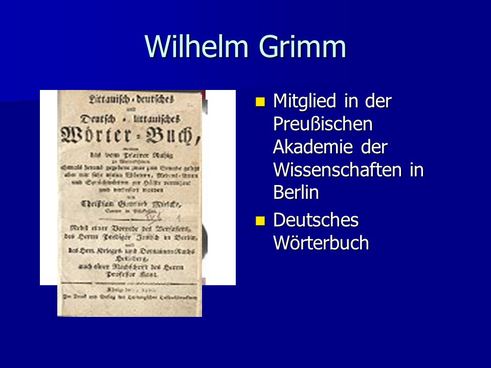 Wilhelm Grimm Mitglied in der Preußischen Akademie der Wissenschaften in Berlin.