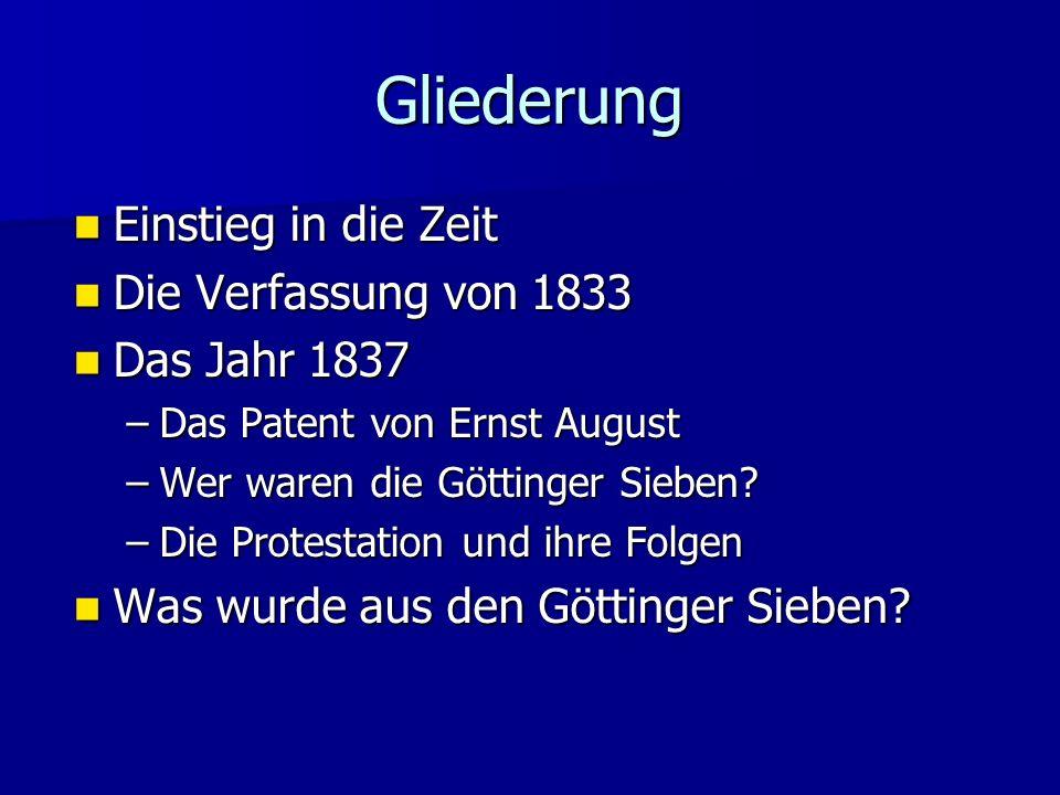Gliederung Einstieg in die Zeit Die Verfassung von 1833 Das Jahr 1837