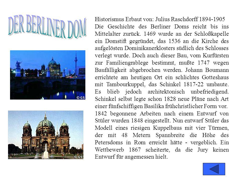 DER BERLINER DOM Historismus Erbaut von: Julius Raschdorff 1894-1905