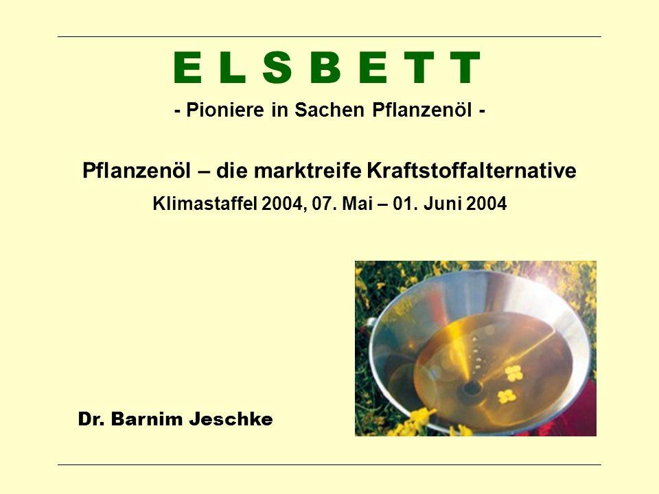 E L S B E T T Pflanzenöl – die marktreife Kraftstoffalternative