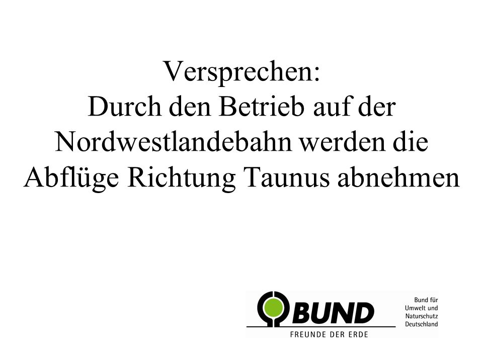 Versprechen: Durch den Betrieb auf der Nordwestlandebahn werden die Abflüge Richtung Taunus abnehmen