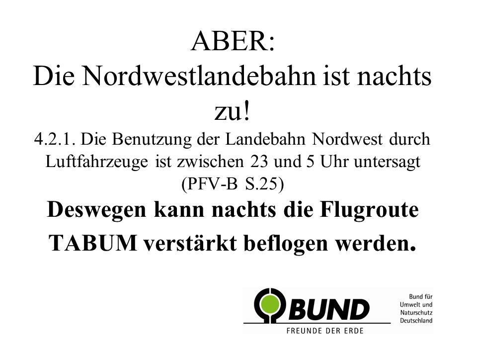 ABER: Die Nordwestlandebahn ist nachts zu. 4. 2. 1