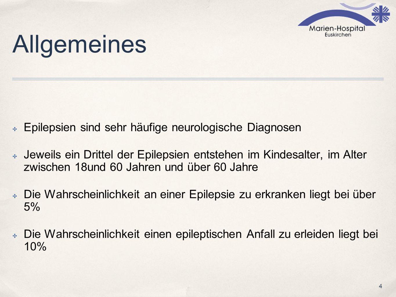 Allgemeines Epilepsien sind sehr häufige neurologische Diagnosen