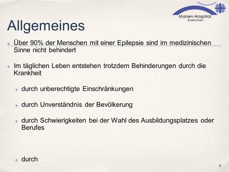 Allgemeines Über 90% der Menschen mit einer Epilepsie sind im medizinischen Sinne nicht behindert.