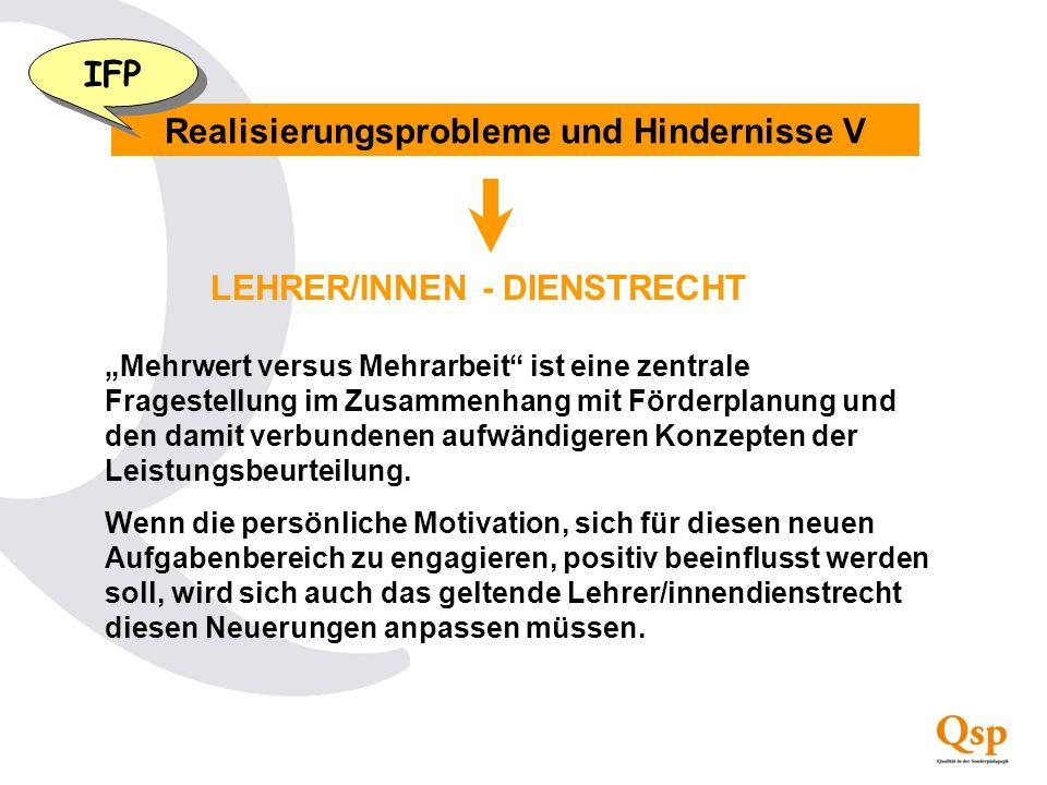 Realisierungsprobleme und Hindernisse V LEHRER/INNEN - DIENSTRECHT