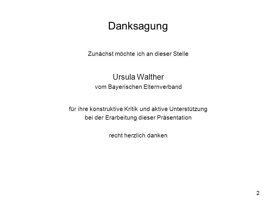 Danksagung Ursula Walther Zunächst möchte ich an dieser Stelle