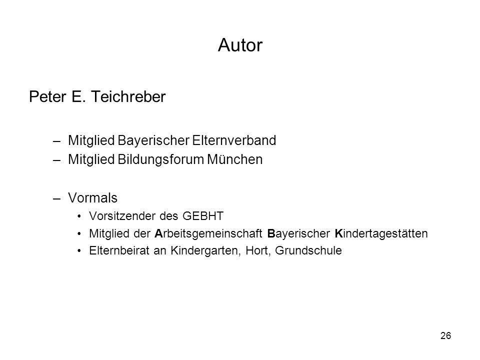 Autor Peter E. Teichreber Mitglied Bayerischer Elternverband