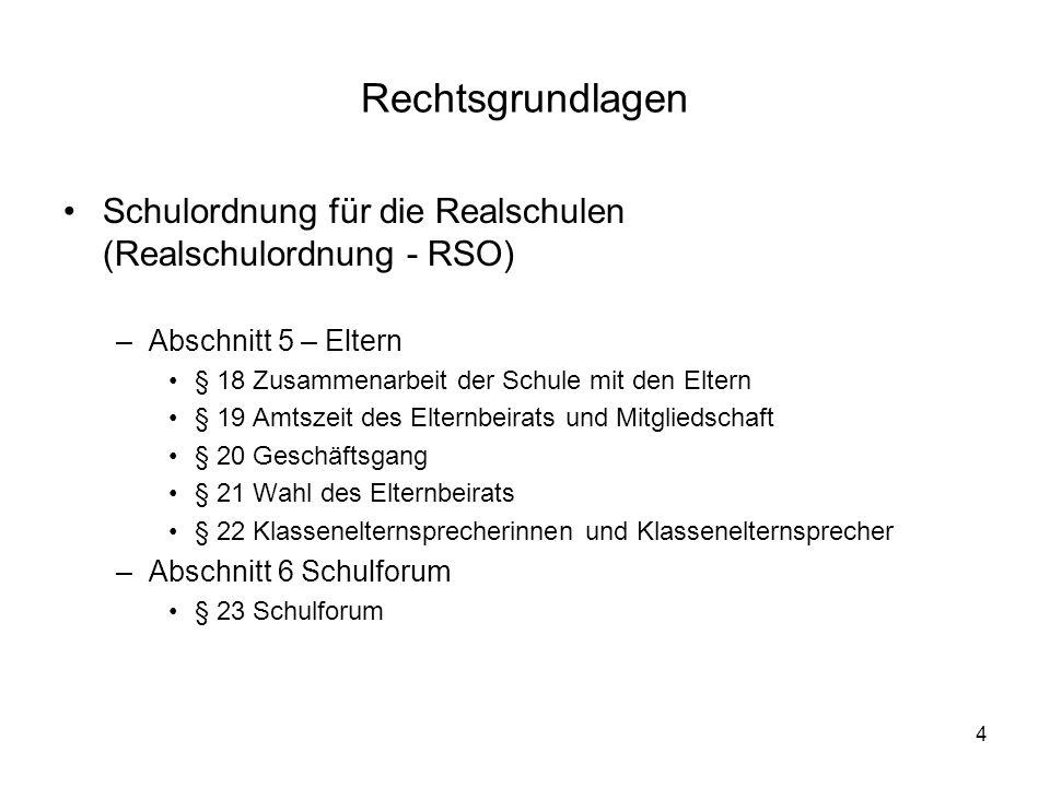 Rechtsgrundlagen Schulordnung für die Realschulen (Realschulordnung - RSO) Abschnitt 5 – Eltern. § 18 Zusammenarbeit der Schule mit den Eltern.