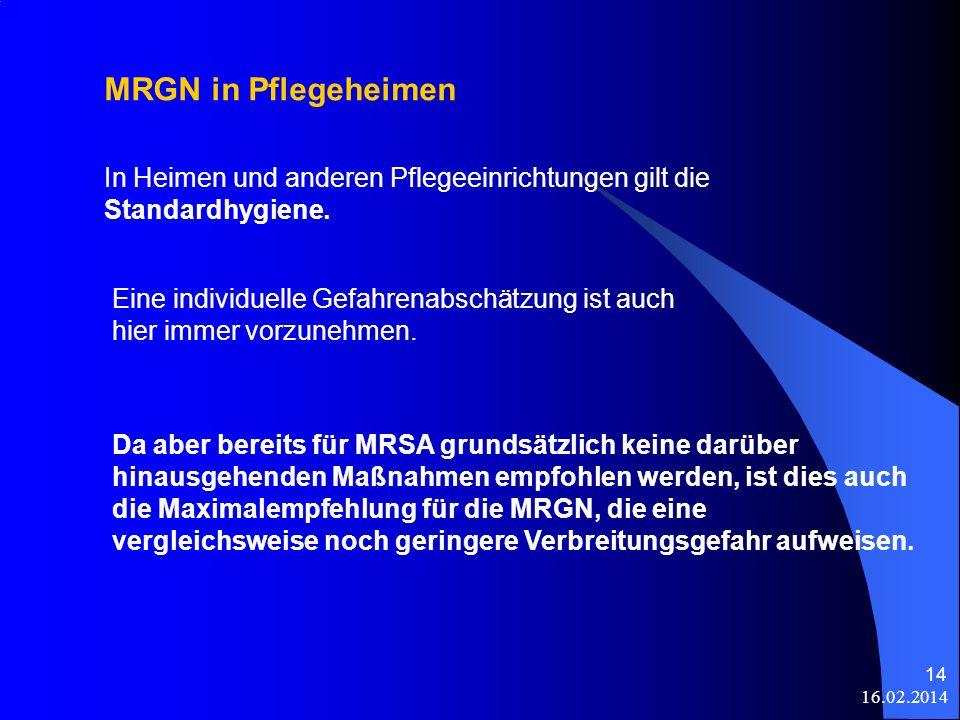 MRGN in Pflegeheimen In Heimen und anderen Pflegeeinrichtungen gilt die Standardhygiene.