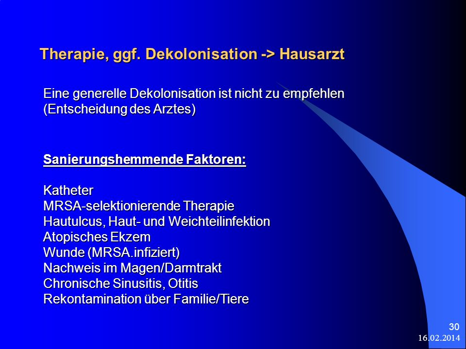 Therapie, ggf. Dekolonisation -> Hausarzt