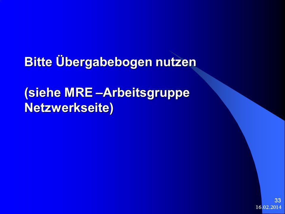 Bitte Übergabebogen nutzen (siehe MRE –Arbeitsgruppe Netzwerkseite)