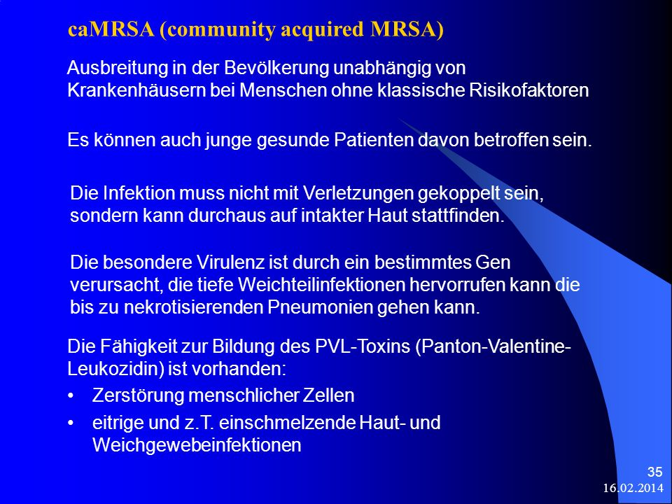 caMRSA (community acquired MRSA)