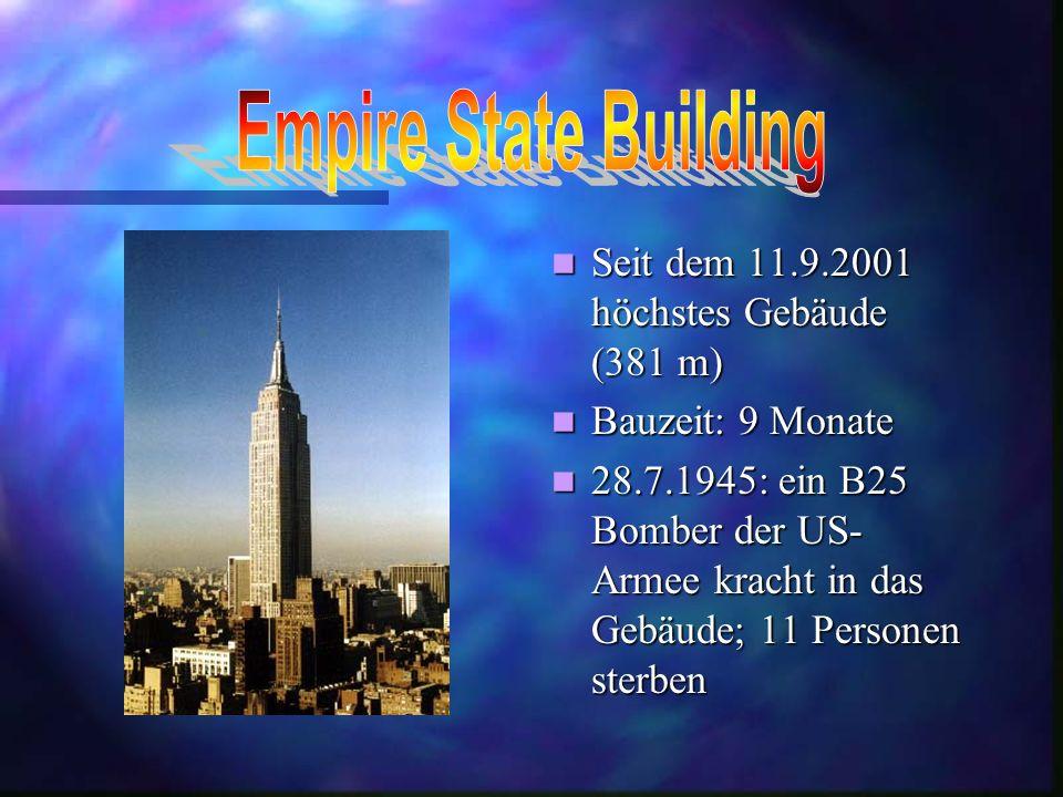 Empire State Building Seit dem 11.9.2001 höchstes Gebäude (381 m)