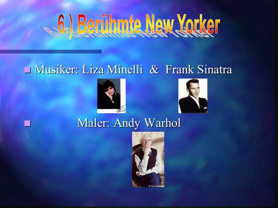6.) Berühmte New Yorker Musiker: Liza Minelli & Frank Sinatra