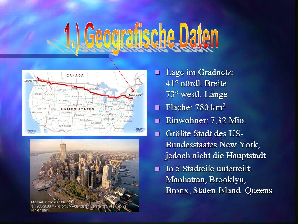 1.) Geografische Daten Lage im Gradnetz: 41° nördl. Breite 73° westl. Länge.