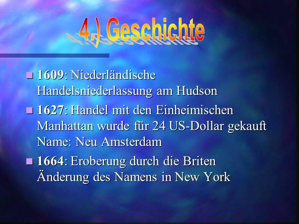 4.) Geschichte 1609: Niederländische Handelsniederlassung am Hudson