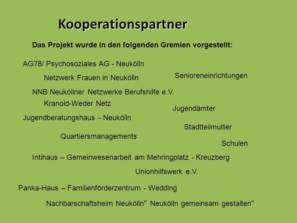 Kooperationspartner Das Projekt wurde in den folgenden Gremien vorgestellt: AG78/ Psychosoziales AG - Neukölln.